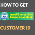 Get Customer ID in Corporation Bank