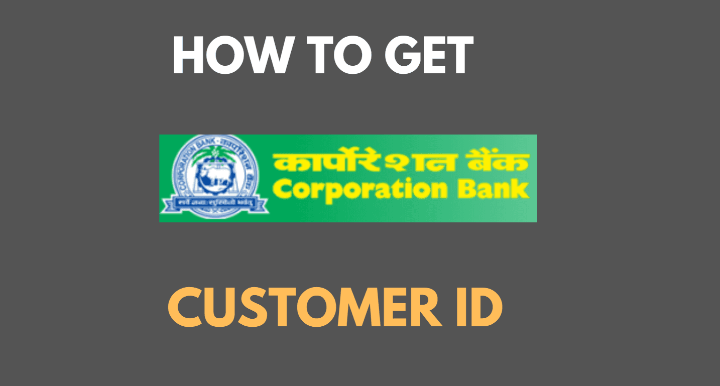 Get Customer ID in Corporation Bank