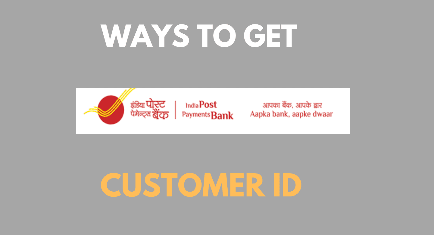 Get India Post Payment bank Customer ID