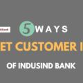 Know IndusInd Bank Customer ID