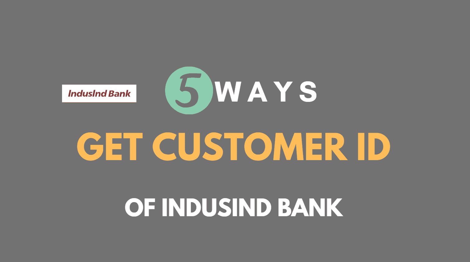 Know IndusInd Bank Customer ID