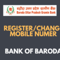 Register/Change Mobile Number in Bank of Baroda