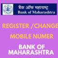 Register/Change Mobile Number in Bank of Maharashtra