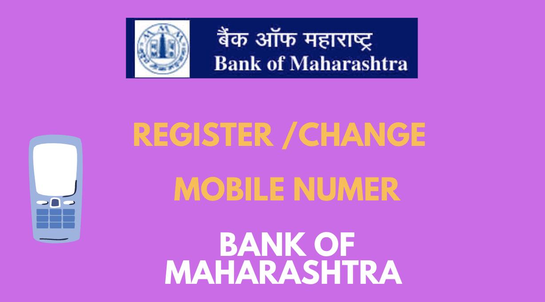 Register/Change Mobile Number in Bank of Maharashtra