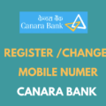 Register or Change Mobile Number in Canara Bank Account