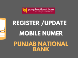 Register/Update Mobile number in Punjab National Bank