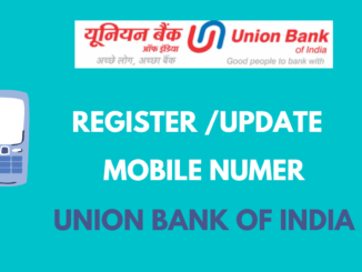 Register OR Update Mobile Number In Union Bank Of India