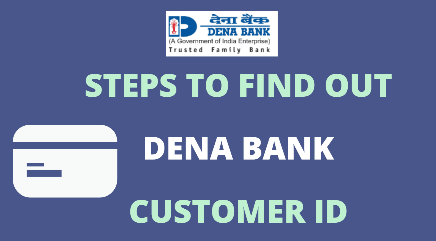Find out Customer ID of Dena Bank