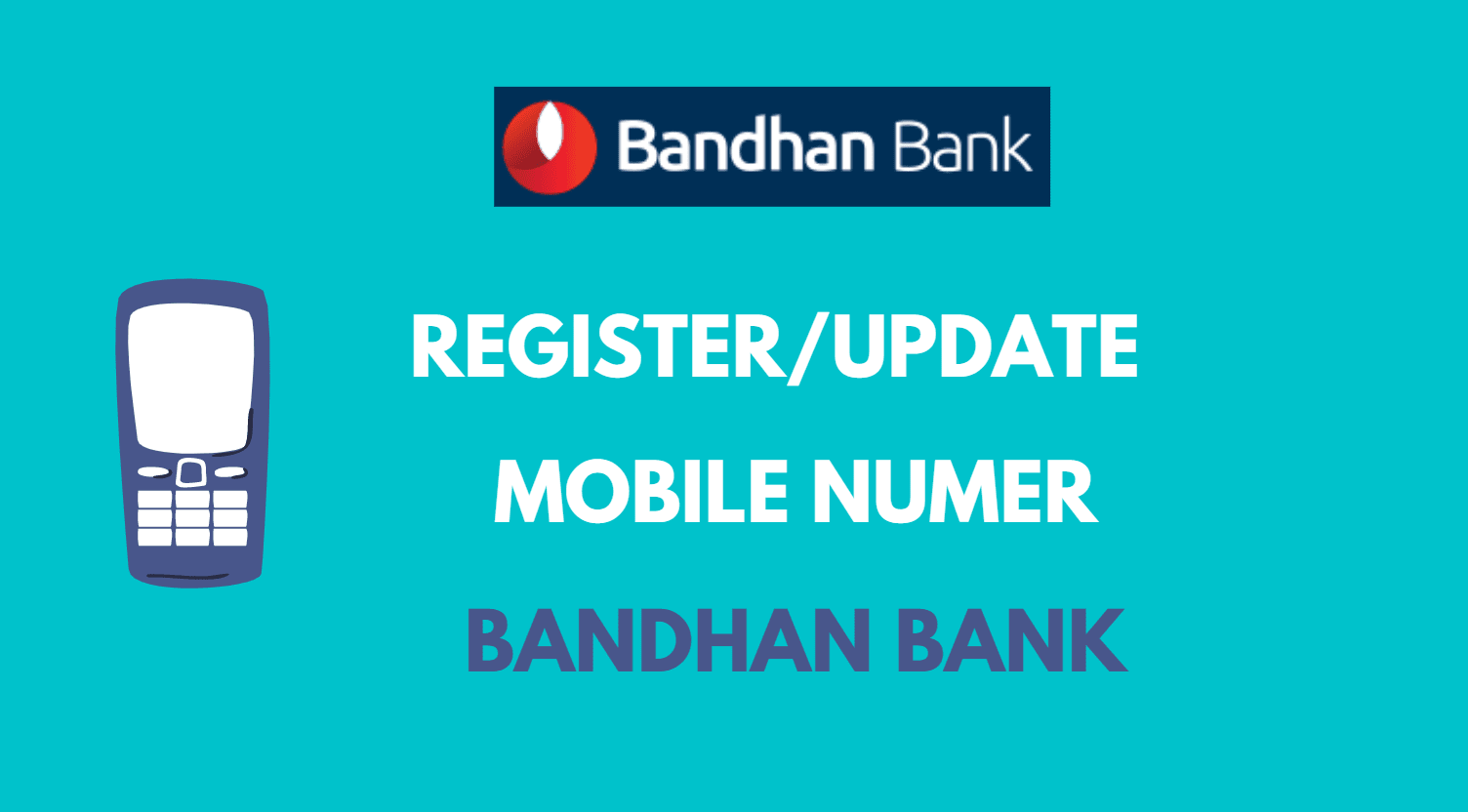 Register or Change Mobile Number in Bandhan Bank