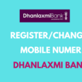 Register or Change Mobile Number in Dhanlaxmi Bank