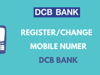 Register or Change Mobile Number in DCB Bank