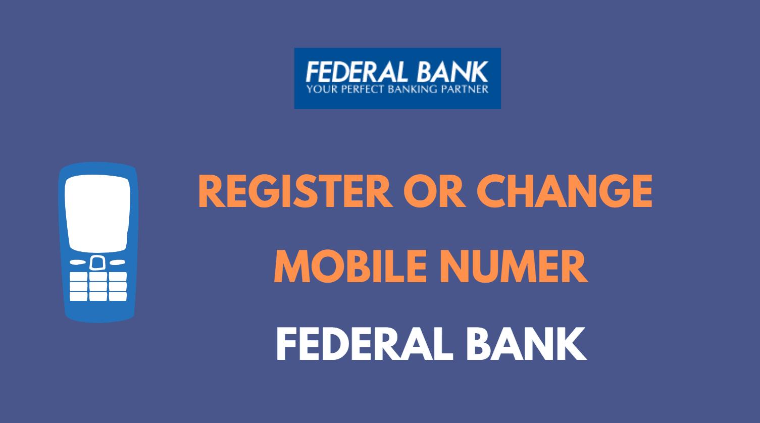Register or Change Mobile Number in Federal Bank Online