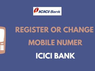 Register or Change Mobile Number in ICICI Bank