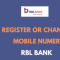 Register or Change Mobile Number in RBL Bank