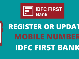Register Change Mobile Number in IDFC First Bank Online