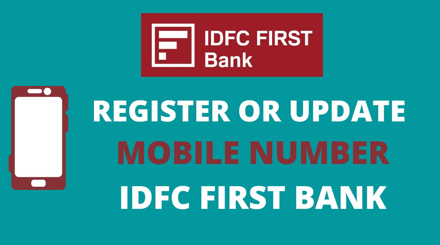 Register/Change Mobile Number in IDFC First Bank Online