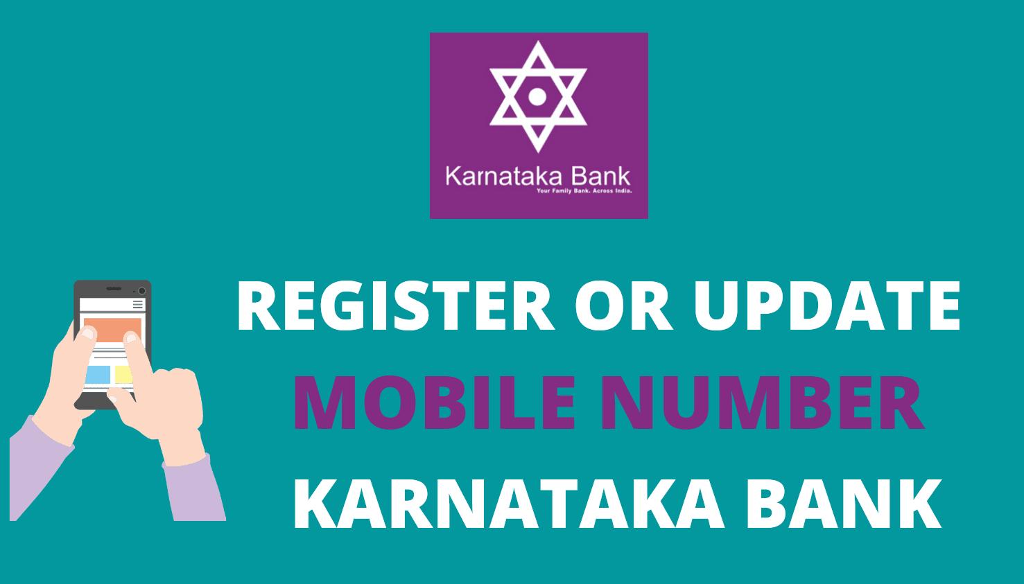 Register or Update Mobile Number in Karnataka Bank