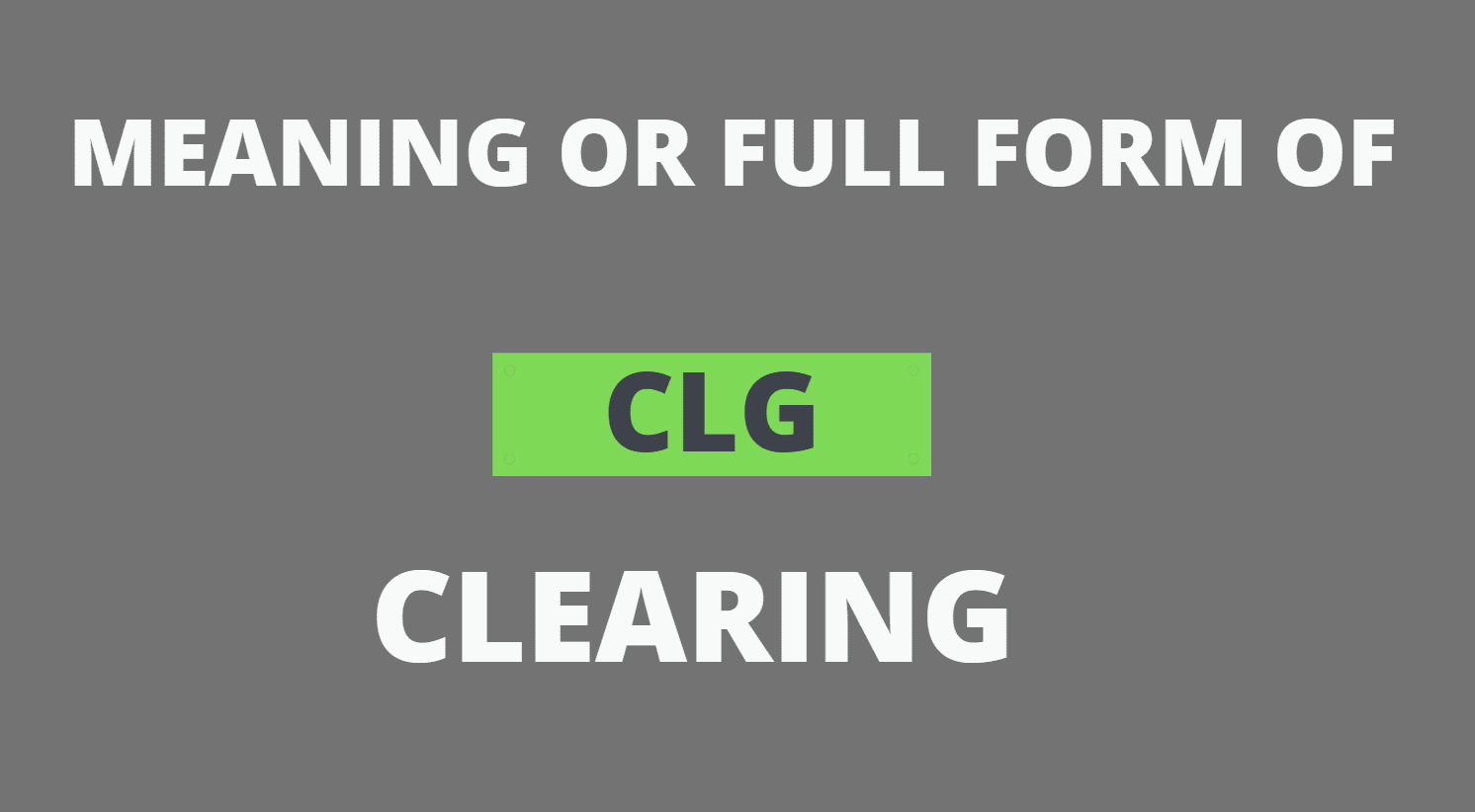 CLG full form and meaning in Bank Statement