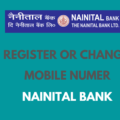 Register or Change Mobile Number in Nainital Bank