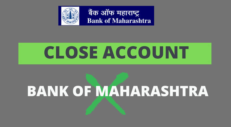 Close Bank of Maharashtra Account