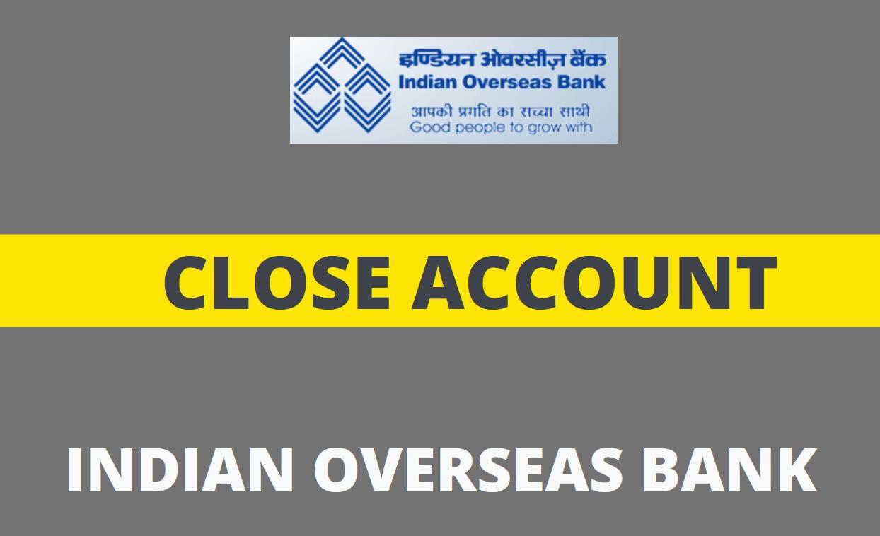 close indian overseas bank account